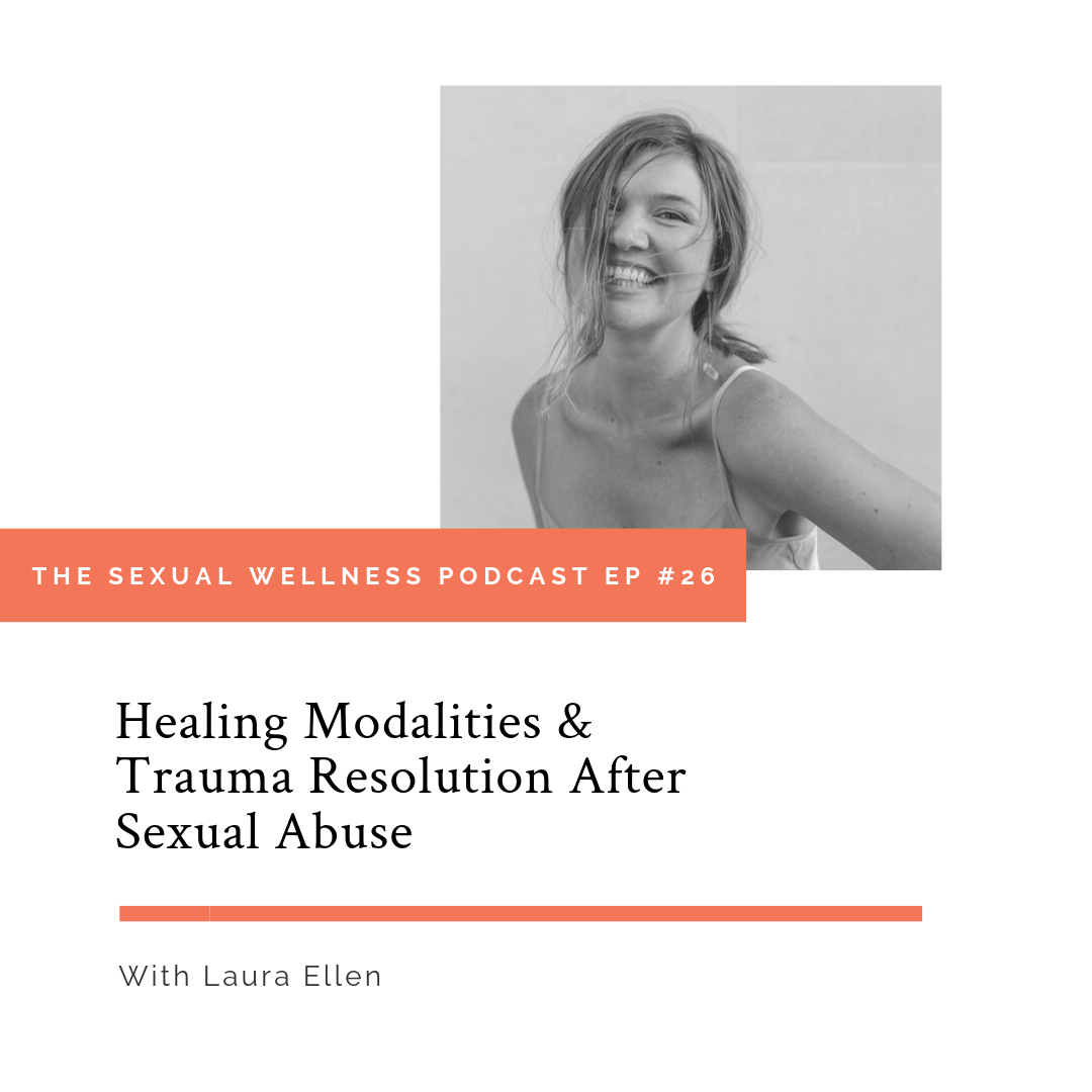 the-sexual-wellness-podacst-healing-modalities-trauma-resolution-after-sexual-abuse.png