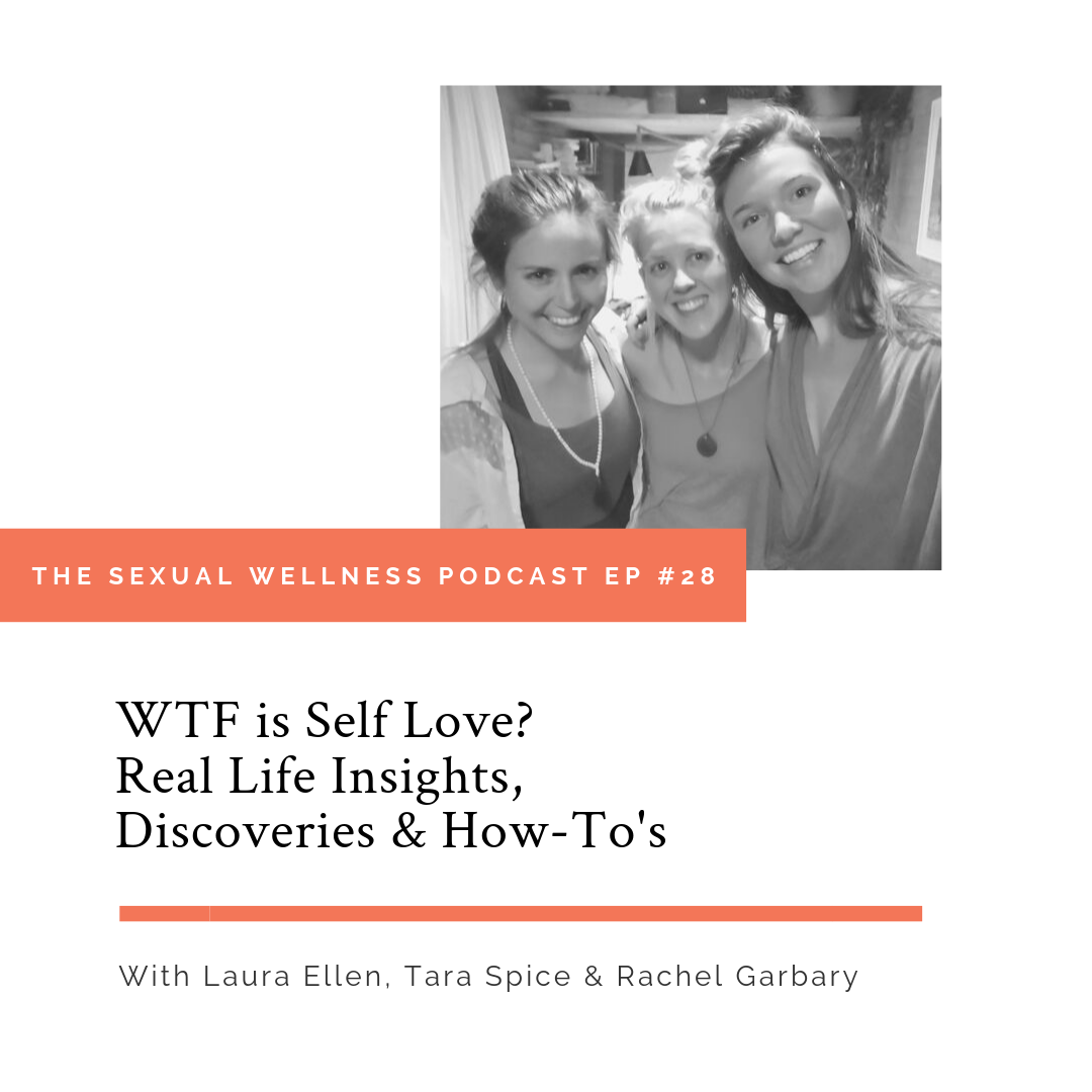 Laura Ellen sits down with her favorite creative yogini's (and best friends) Tara Spice and Rachel Garbary who are both dedicating to living a mindful, turn-on lives rich in health, love and happiness.