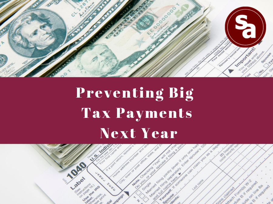 Preventing Big Tax Payments Next Year_Stampone_Associates.png