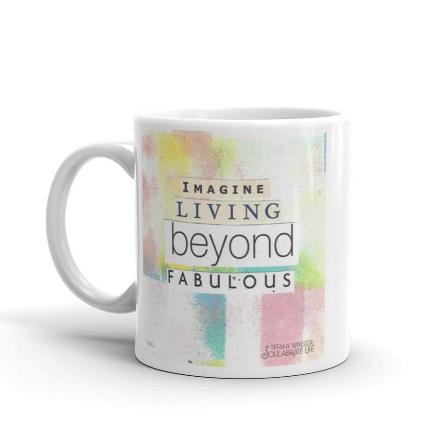 Imagine Living beyond Fabulous Mug.jpg