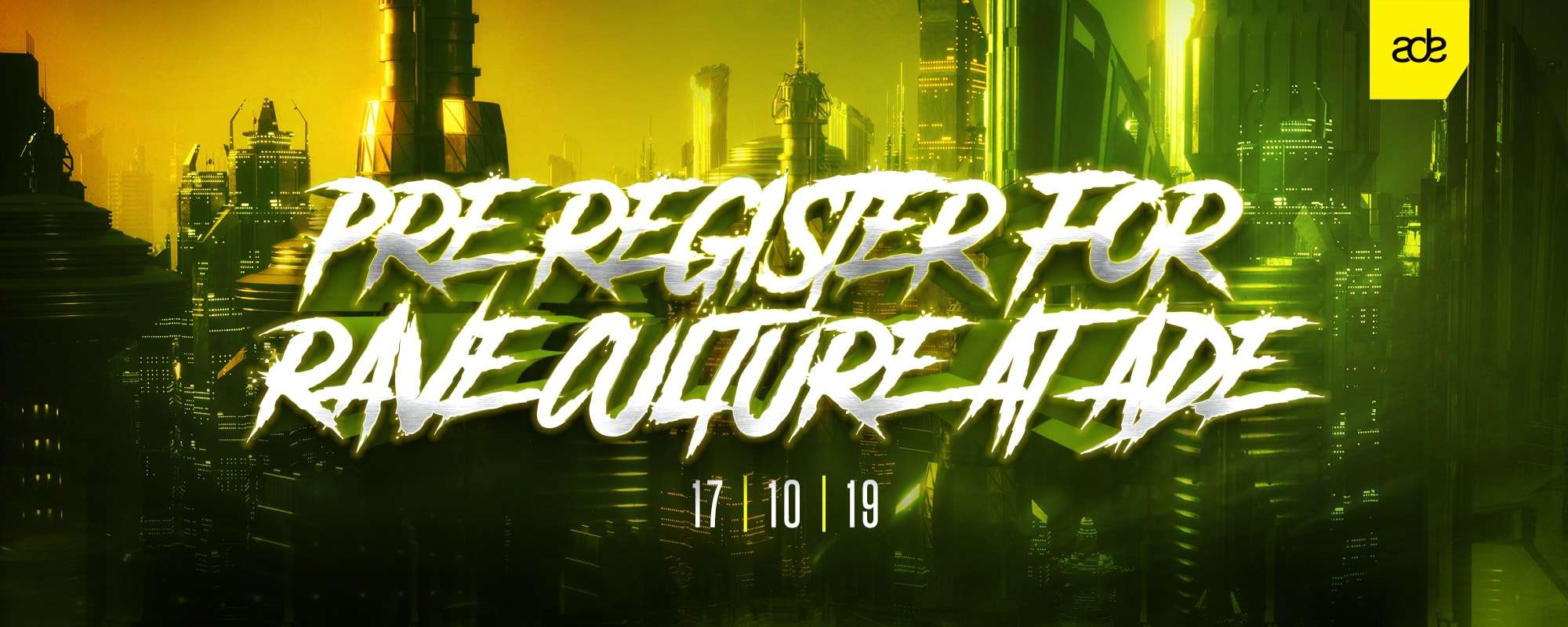Pre-Register for Rave Culture at ADE 2019