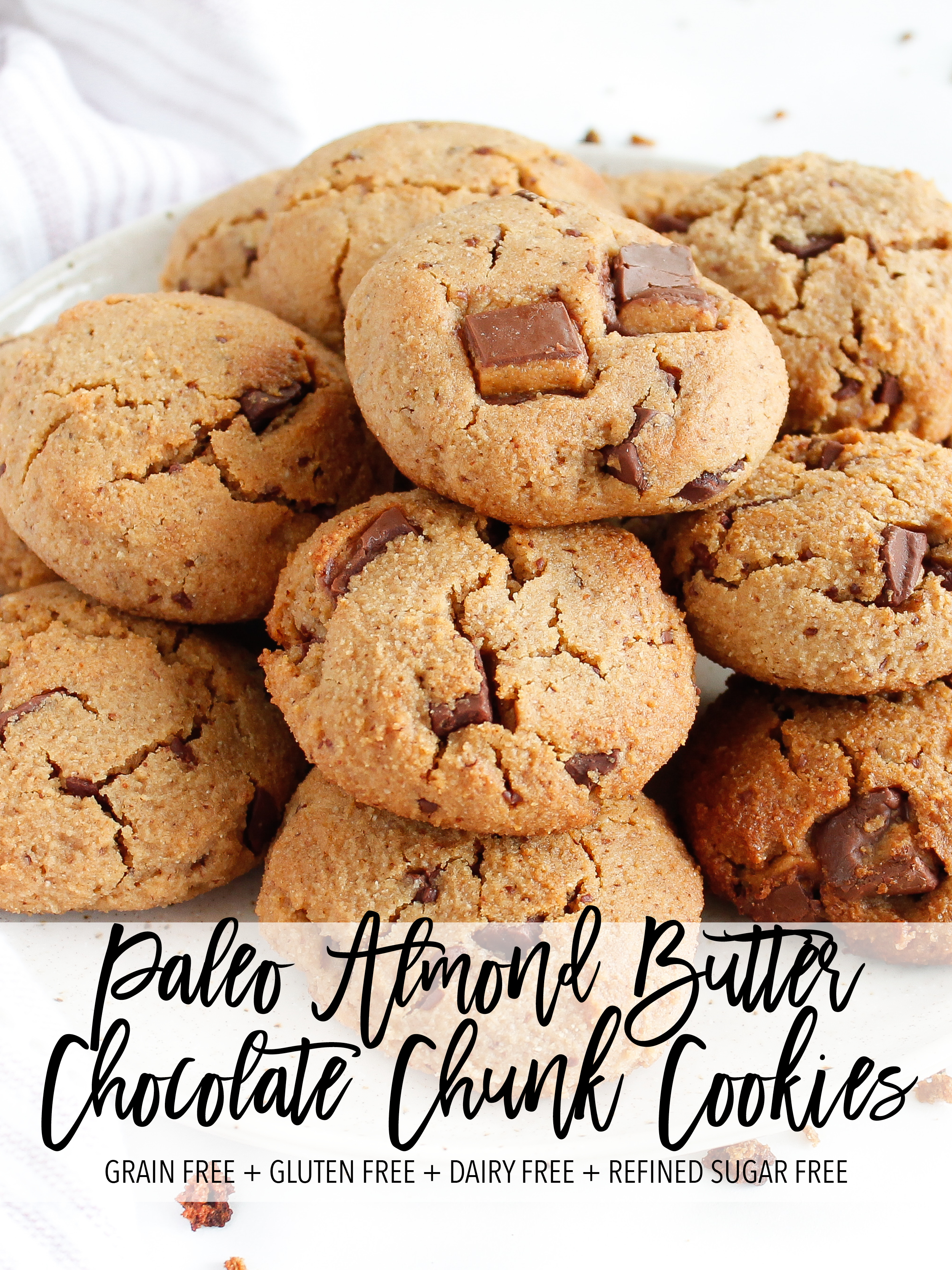 Paleo Almond Butter Chocolate Chunk Cookies || These paleo chocolate chunk cookies are grain free, dairy free and refined Sugar Free. They are the perfect healthy sweet treat to curb that sweet tooth and nourish your body! #paleocookies #refinedsugarfree #refinedsugarfreecookies