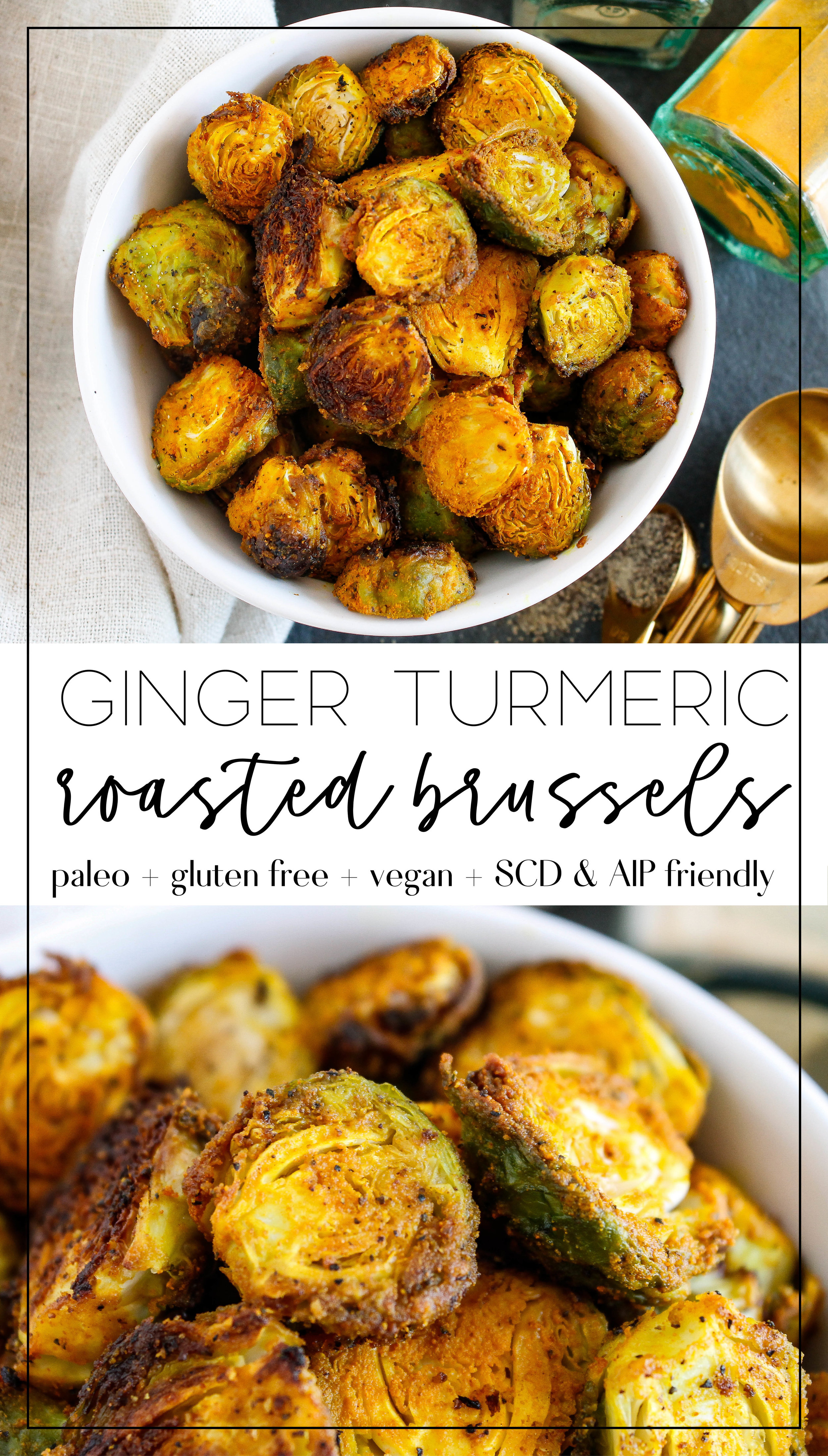 turmeric roasted brussels sprouts || these ginger turmeric roasted Brussel sprouts are the perfect side dish for any meal. They're grain free, gluten free, vegan, paleo AND Specific Carbohydrate Diet. The turmeric also helps with anti inflammation! #specificcarbohydratediet #scddiet #healthysidedish