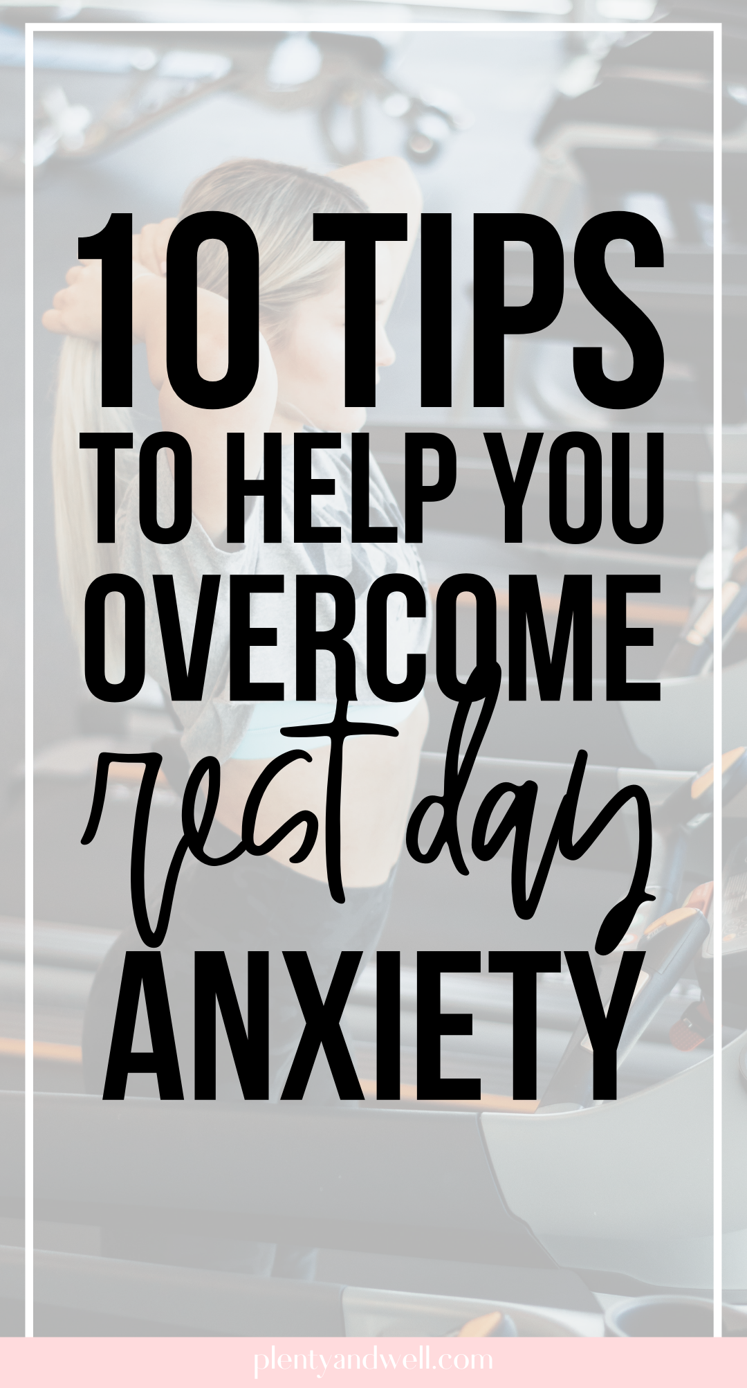 10 tips to help you overcome rest day anxiety