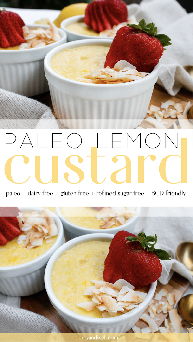 Paleo Coconut Lemon Custard || This paleo custard is gluten free, dairy free, refined sugar free AND Specific Carbohydrate Diet friendly! It's easy to make and made from only FIVE simple ingredients but tastes decadent and fancy. The perfect healthy summer dessert. || plentyandwell.com || #paleodessert #paleocustard #dairyfreecustard #coconutcustard #healthydesserts #specificcarbohydratediet