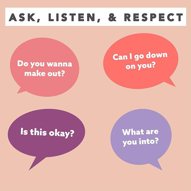 Getting consent is so easy! All you have to do is ask, listen, and respect your partner(s) answer. Watch for body language, hesitation, and unsure answers which can mean no. Check in throughout your sexual encounter to make sure everyone's having fun!