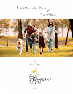 Read Rod's new article on Trust, one of the pillar principles of the Family Stewardship study program.