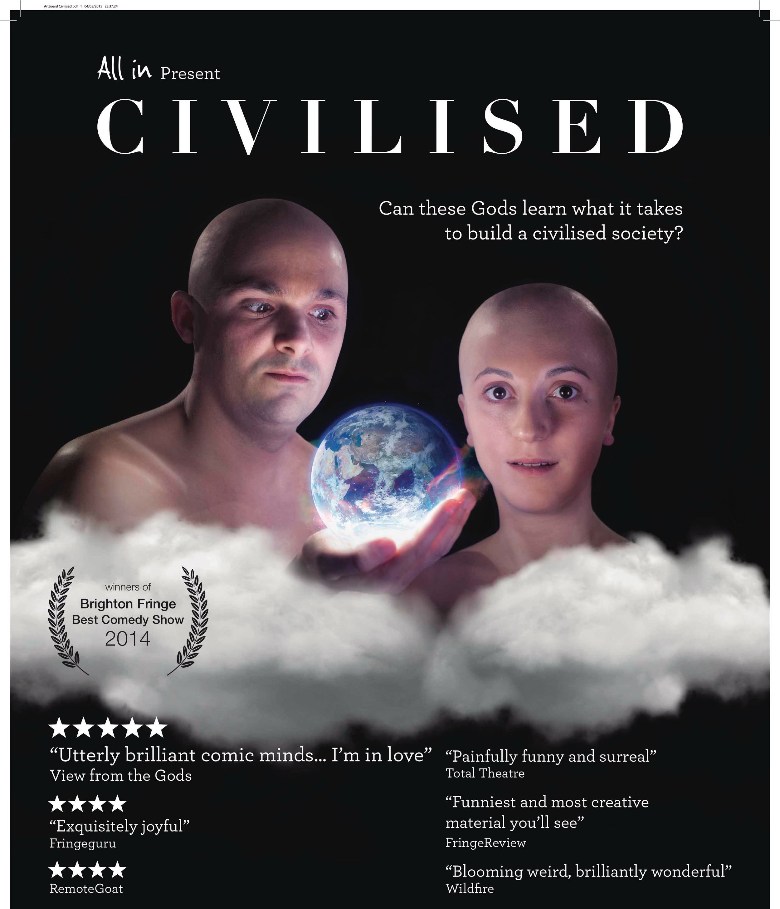 "Civilised - ""irreverent, absurd and truly anarchic hour of silliness…. Hilarious."" The Argus"