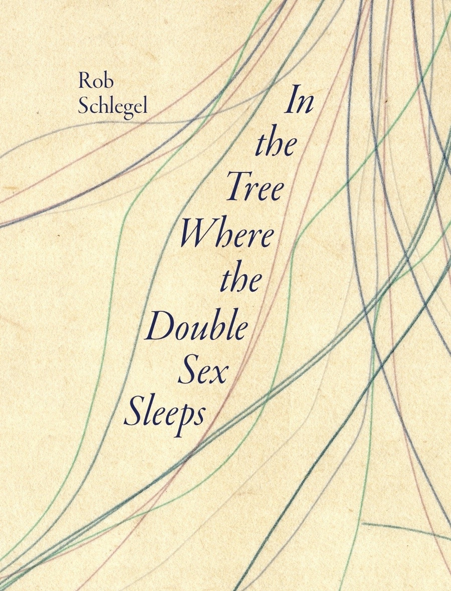 - Rob Schlegel's In the Tree Where the Double Sex Sleeps is dominated by three of the most remarkable long poems I've read in years, but it is especially