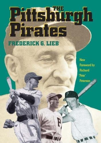 The Pittsburgh Pirates, by Frederick G. Lieb