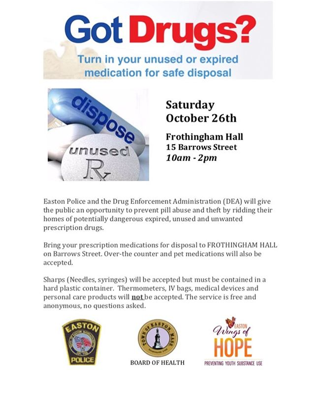 Bring your prescription medications and sharps for safe disposal THIS Saturday at Frothingham Hall, 15 Barrows St. in Easton.
