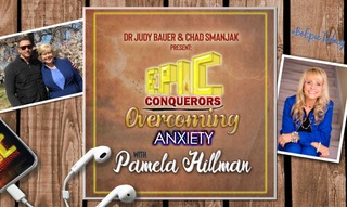 Pamela appears on Epic Conquerors Podcast - In this second episode in the series Overcoming Anxiety - Pamela shares with Judy and Chad, her very raw and real story of going through pain for an incredible purpose. Get the show notes here: www.epicwin4u.com