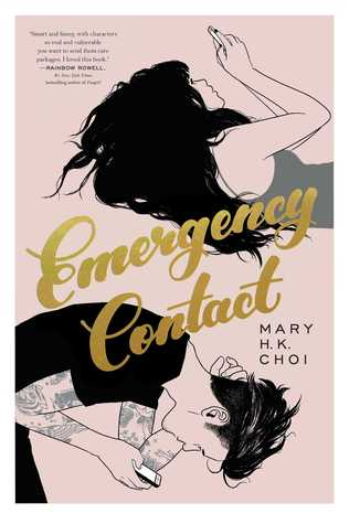 Emergency Contact - Author: Mary H.K. ChoiDescription: Emergency Contact is a contemporary novel that alternates perspectives between a Korean American female protagonist and a white male protagonist. The love story centers around awkward people connecting over the Internet and through texts in a digital age.Includes: #ownvices #asianamerican #korean #contemporary #femaleprotagonist #maleprotagonist #interracialloveCitation: Choi, M. H. K. (2018). Emergency Contact. Simon & Schuster Books For Young Readers.Image retrieved from: Goodreads.