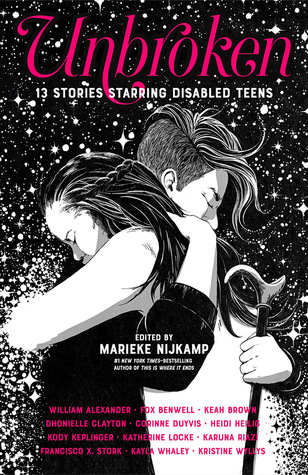 Unbroken: 13 Stories Starring Disabled Teens - Editor: Marieke NijkampDescription: Unbroken: 13 Stories Starring Disabled Teens is a collection of short stories by well known young adult authors with physical disabilities, chronic pain, and or mental health issues. The stories include a multitude of genres.Includes: #disability #mentalhealthCitation: Nijkamp, M. (2018). Unbroken: 13 Stories Starring Disabled Teens. Farrar, Straus and Giroux.Image retrieved from: Goodreads.