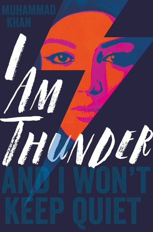 I Am Thunder - Author: Muhammad KhanDescription: I Am Thunder is a contemporary novel about a Muslim teen girl set in Britain. After being bullied about her beliefs, she is influenced by another Muslim teen to adopt more extreme religious views. As she starts to loose her freedoms, she asks herself: Will I keep quiet or speak out?Includes: #muslim #femaleprotagonist #asian #contemporaryCitation: Khan, M. (2018). I Am Thunder. Macmillan Children's Books.Image retrieved from: Goodreads.