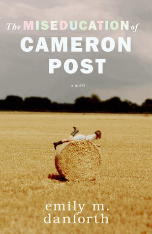 The Miseducation of Cameron Post - Author: Emily M. DanforthDescription: The Miseducation of Cameron Post is a novel set in the late 1980s and early 1990s about a lesbian teen growing up in a Christian community in rural Montana.Includes: #ownvoices #lesbian #LGBTQIA #femaleprotagonist #gayconversion #ruralCitation: Danforth, E. M. (2012). The Miseducation of Cameron Post. Blazer + Bray.Image retrieved from: Goodreads.