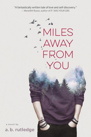 Miles Away From You - Author: A.B. RutledgeDescription: Miles Away From You is a contemporary novel about a cis-gendered male protagonist who is in love with a transgender girl. After the transgender girl's suicide attempt, she has been on life support for three years and now the protagonist is not sure who he is without her. Told through one sided instant messages to her, the novel is about what it takes to move on from first love.Includes: #transgender #transfeminine #LGBTQIA #contemporary #maleprotagonist #mentalhealthCitation: Rutledge, A.B. (2018). Miles Away From You. HMH Books for Young Readers.Image retrieved from: Goodreads.