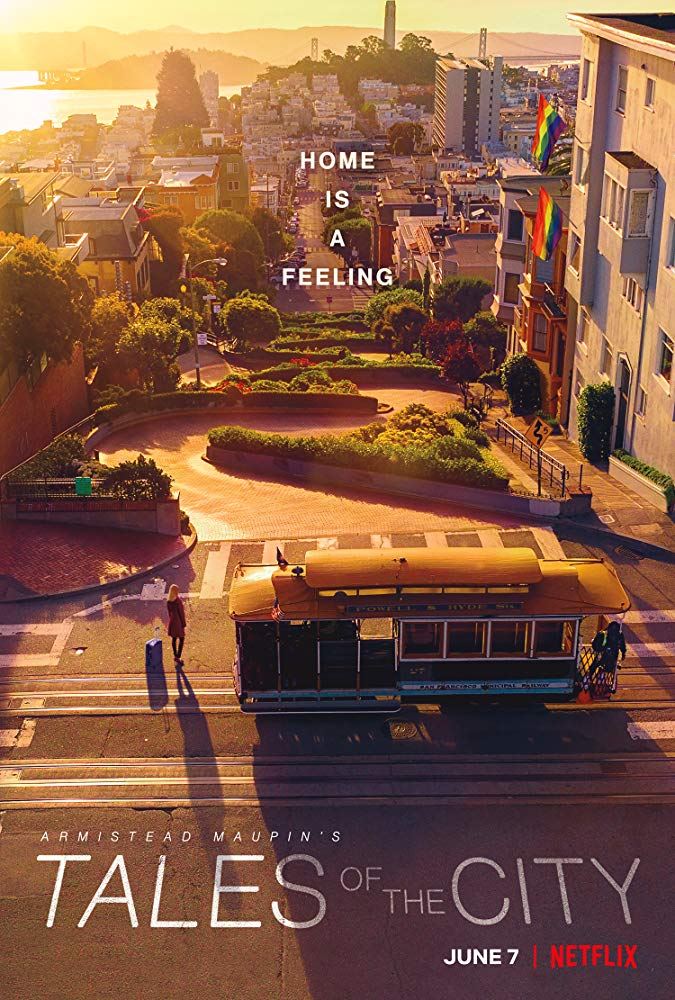 — TALES OF THE CITY   This Netflix series is based on Armistead Maupin's novels, this drama chronicles the life of a naive young woman who moves to liberated 1970s San Francisco from Cleveland, Ohio.