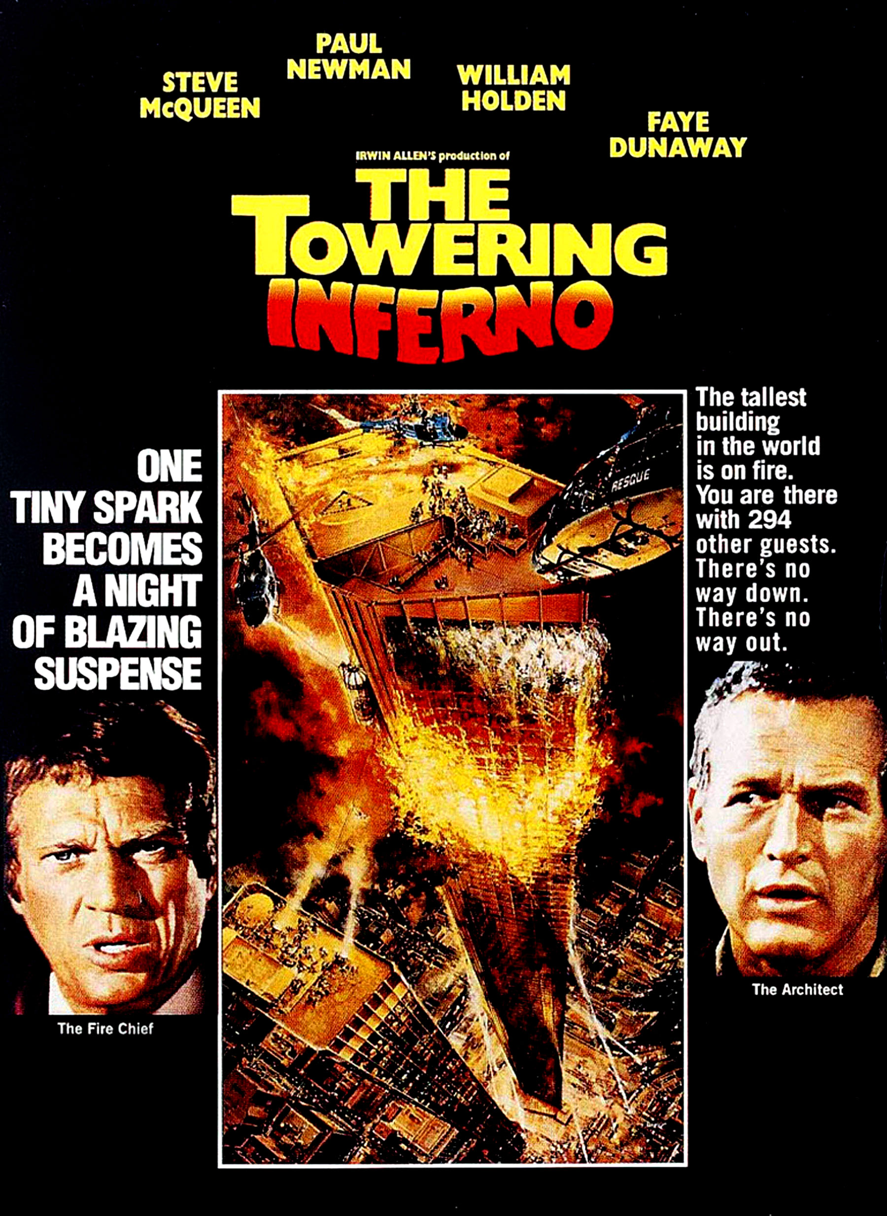 — THE TOWERING INFERNO   Classic 1970s disaster movie about a fire that breaks out in a state-of-the-art San Francisco high-rise building during the opening ceremony attended by a host of A-list guests. An overworked fire chief and the building's architect must cooperate in the struggle to save lives and subdue panic while a corrupt, cost-cutting contractor tries to evade responsibility for the disaster.