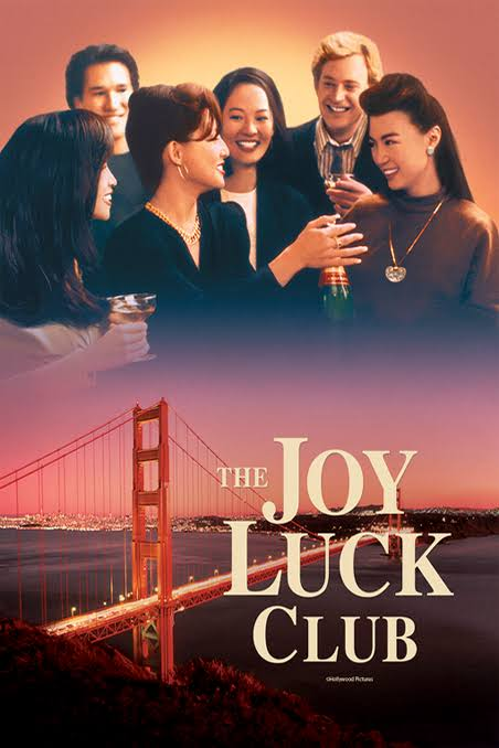 — THE JOY LUCK CLUB   Through a series of flashbacks, four young chinese women born in America and their respective mothers born in feudal China, explore their past. This search will help them understand their difficult mother/daughter relationship.