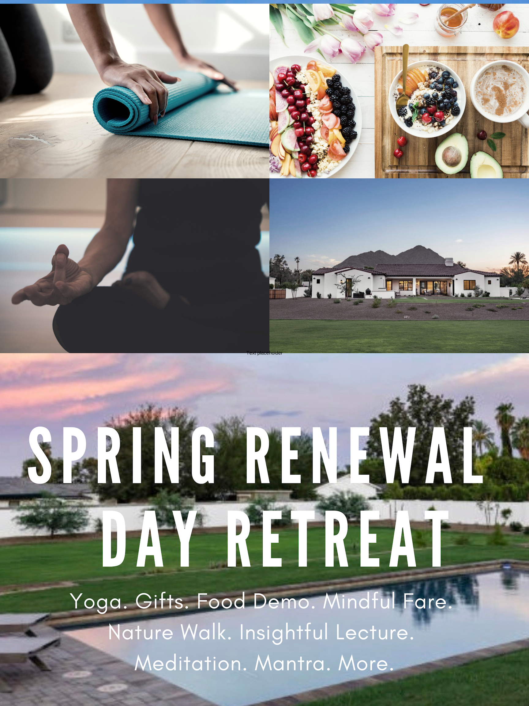 March 29th. Paradise Valley, Arizona. Exclusive. Private. Personalized. Rejuvenating.