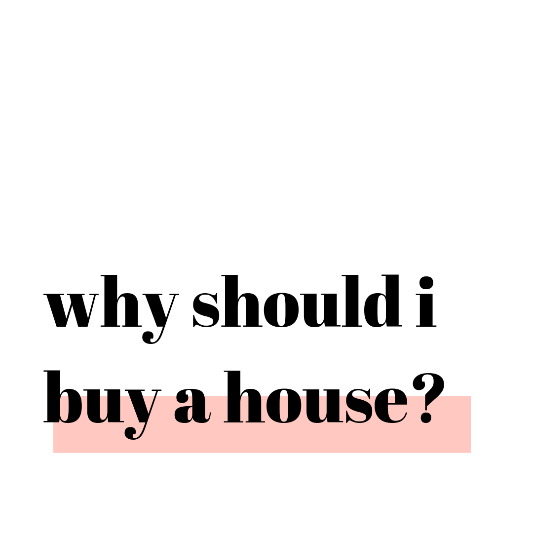 Why Should I Buy a House?  Why Should I? A Podcast for Women