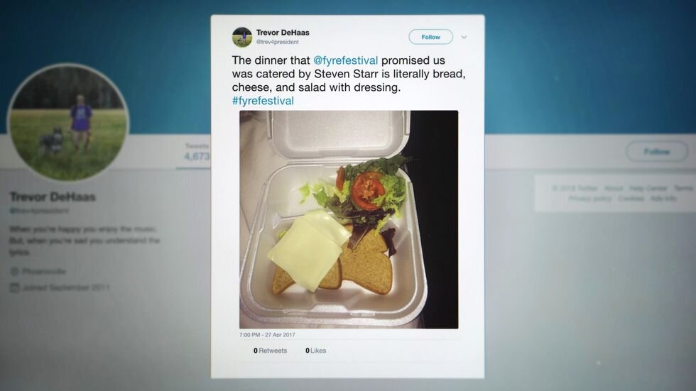 IMAGE: NETFLIX  - Fyre Fest blew up in flames the moment Trevor DeHaas tweeted a photo of the dinner he was served.