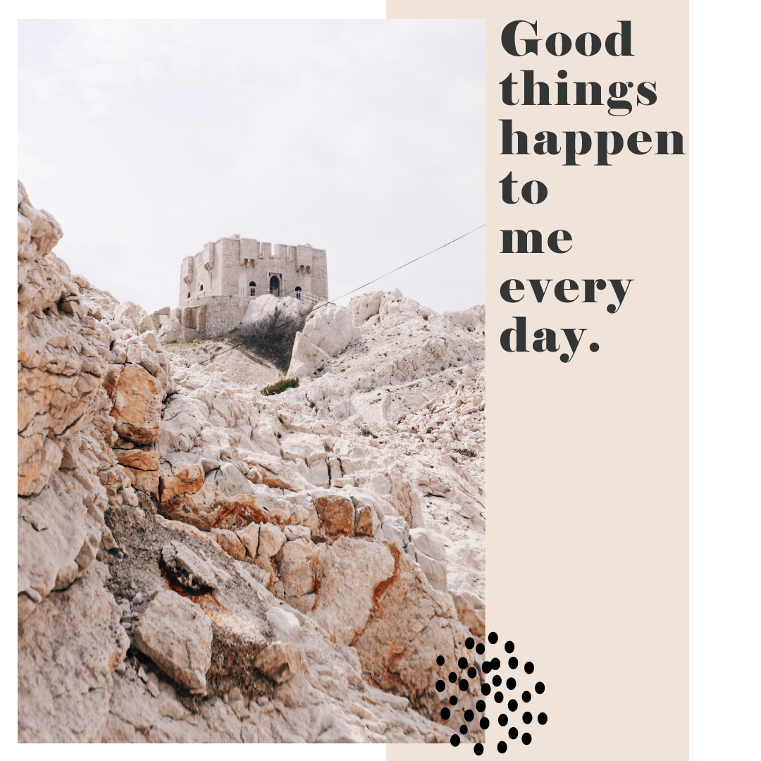 Good things happen to me every day - mental health - quote - mindful - soulpreneur - girlboss - 2 simple tips how to change your negative mindset by www.herprettybravesoul.com