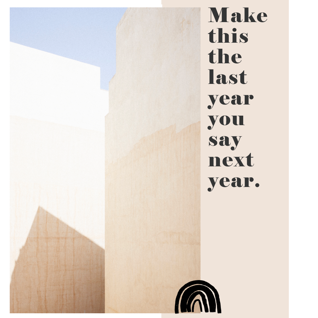 Make this the last year you say next year - www.herprettybravesoul.com quote, pinterest quote, instagram quote, graphic design, content creator, virtual assistant, nrw, niedersachsen