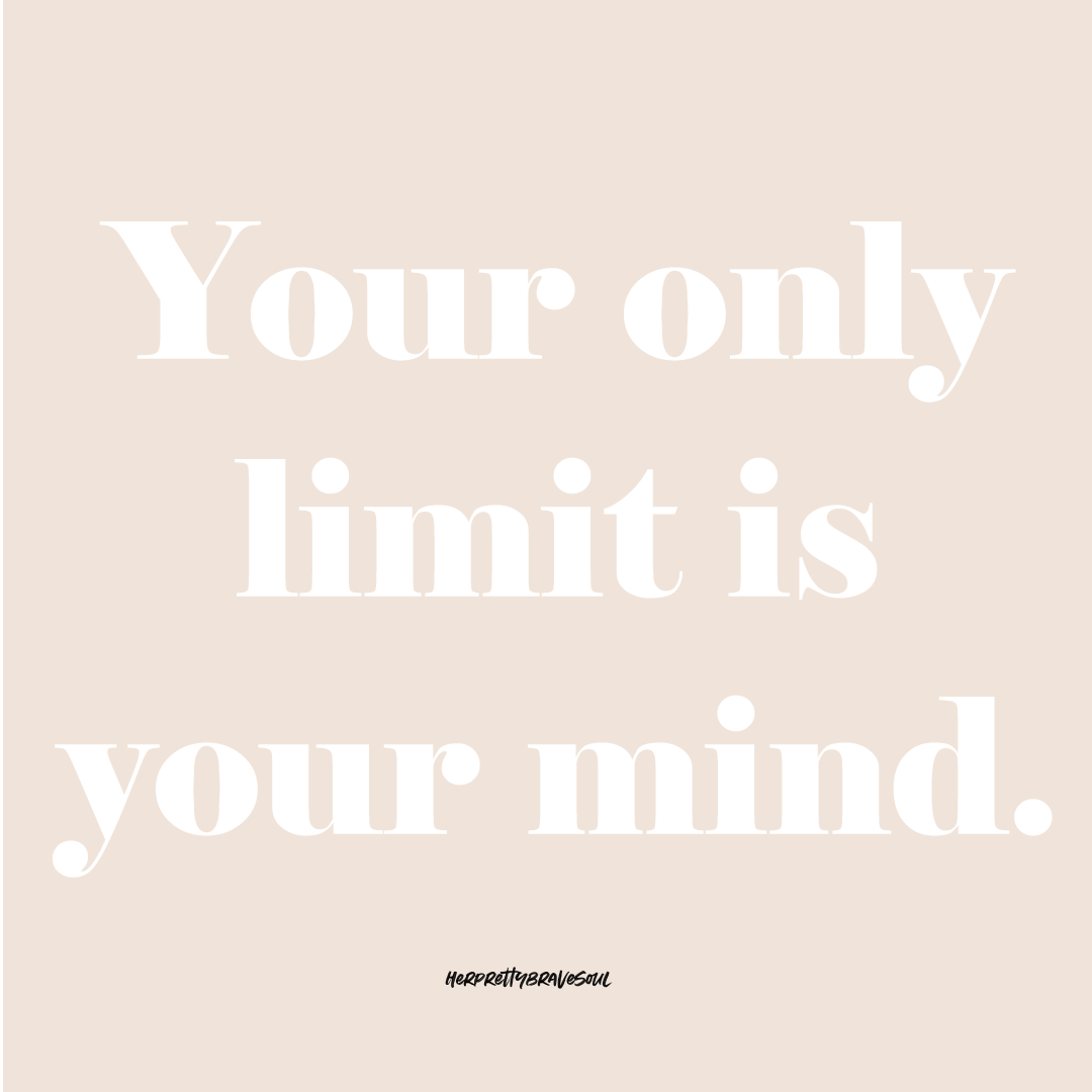 your only limit is your mind www.herprettybravesoul.com quote, virtual assistant, inspirational quote, virtuelle assistentin, graphic design, osnabrück, germany, niedersachsen