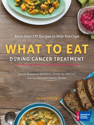 american cancer society: what to eat during cancer treatment (second edition) - The second edition of What to Eat During Cancer Treatment contains more than 130 recipes—including 102 new dishes. The book provides practical tips and suggestions to help patients and their caregivers anticipate—and overcome—the major challenges of eating well during treatment.