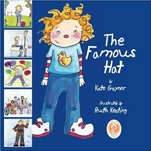 The Famous Hat - A story to help prepare for treatment - This book has been designed to help children with leukaemia (or other forms of cancer) to prepare for treatment, namely chemotherapy, and a stay in hospital.