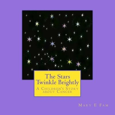 """the stars twinkle brightly: a children's story about cancer - The Stars Twinkle Brightly"""" is the story of an eight-year-old boy who discovers he has cancer. The author transforms an otherwise unpleasant topic into an uplifting and useful resource for parents and children dealing with cancer"""