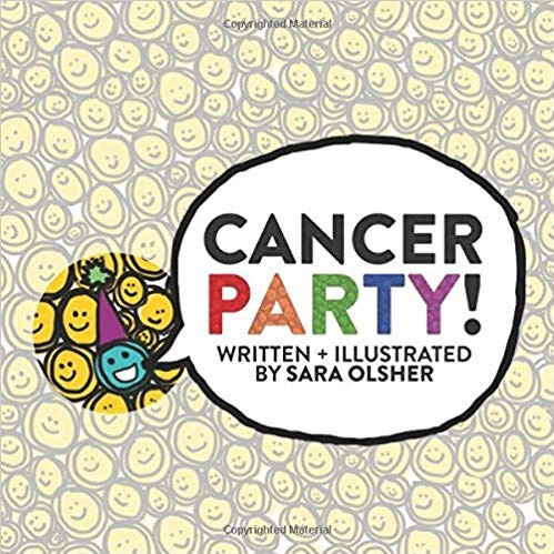 Cancer Party! Explain Cancer and Chemo to Kids in a Totally Non-Scary Way - Cancer Party! is a little bit science, a little bit silly, and a lot straightforward. Keeping it simple, Cancer Party! uses bright illustrations to show how cells divide, work, and what happens when a cell gets confused and turns into cancer.