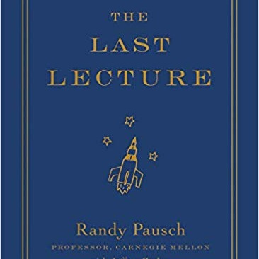 The Last Lecture by randy pausch - The lecture he gave--
