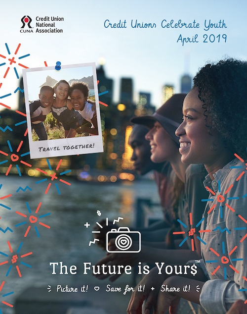 CUNA. Credit Unions celebrate April 2019. Travel together. the Future is yours.