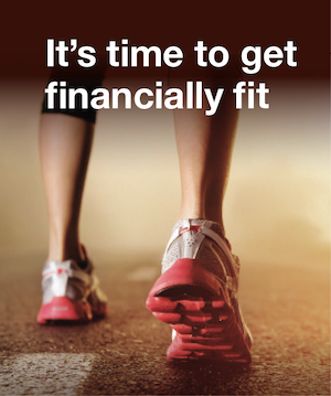 It's time to get financially fit.