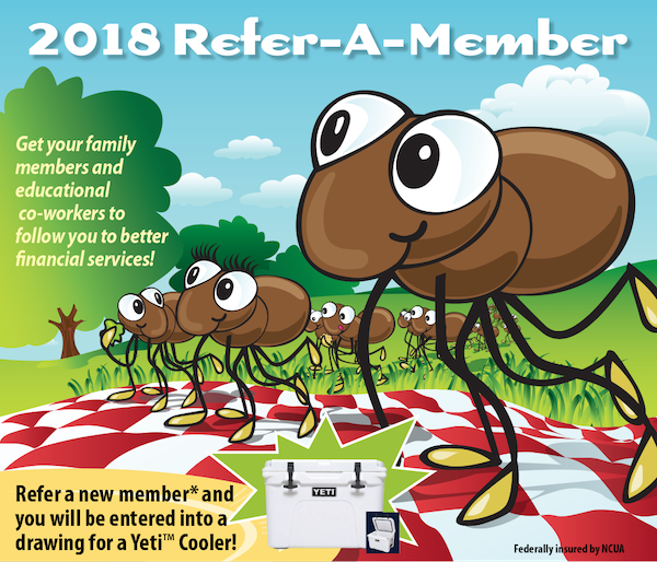 2018 Refer a Member. Get your family members and educational co-workers to follow you to better financial services
