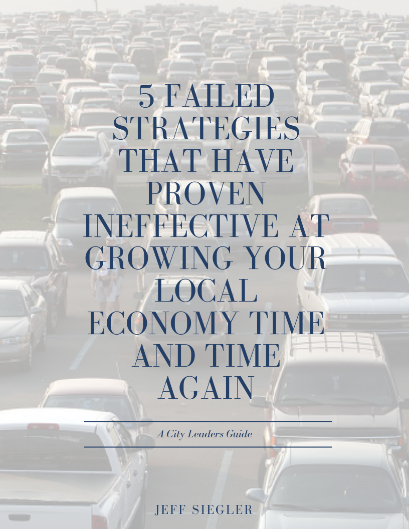 5 Failed Strategies that Have Proven Ineffective at Growing Your Local Economy Time and Time Again (1).png