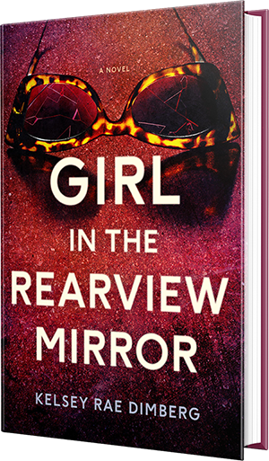 girl in the rearview mirror, book, kelsey rae dimberg