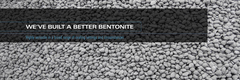 We Built A Better Bentonite