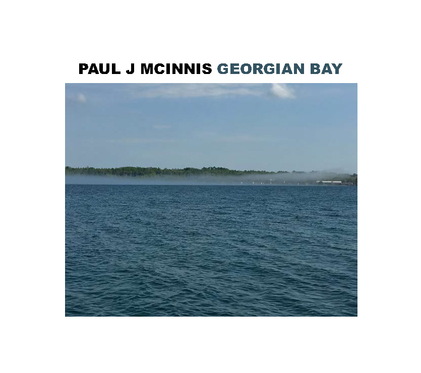 Georgian Bay - Paul J McInnisGeorgian Bay is a spontaneous, live off the floor collection of 4 songs performed by Paul on vocals and acoustic guitar, Chris Malleck on harmonica and mandolin, Mike Elliott on vintage electric, and Lauren Reedy singing like an angel.