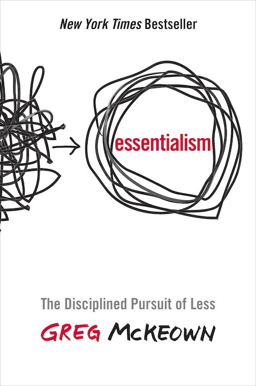 [2] Essentialism: The Disciplined Pursuit of Less - by Greg McKeown