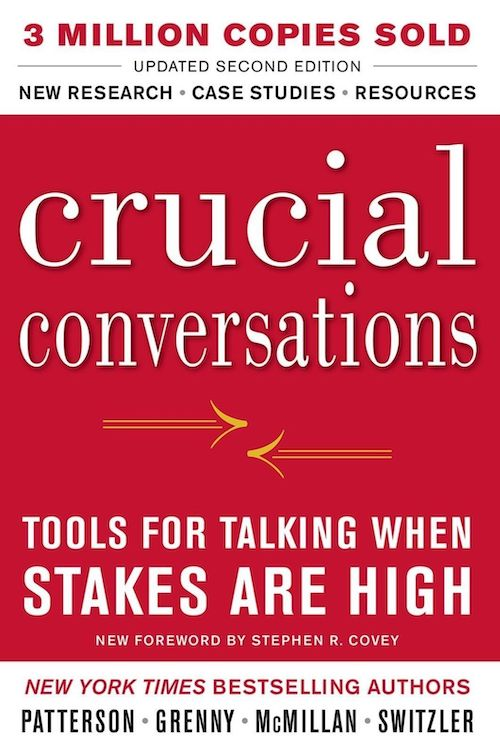 [3]Crucial Conversations: Tools for Talking When the Stake are High - by Patterson, Grenny, McMillan, & Switzler