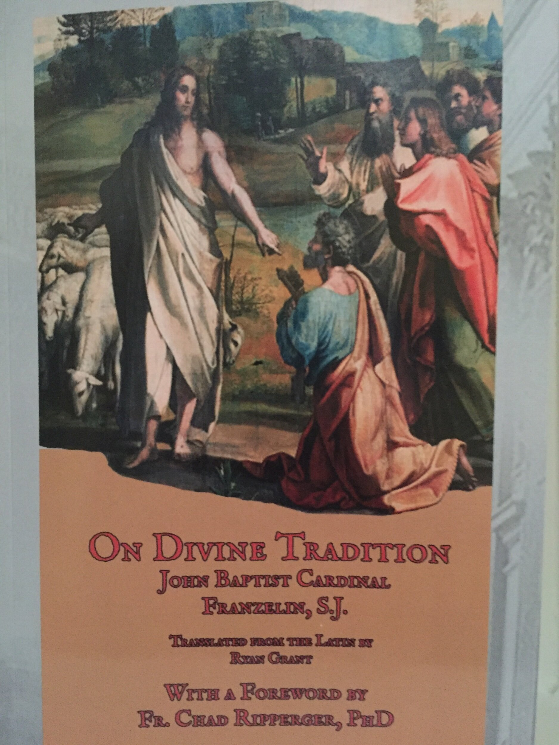 "Book cover of my copy of ""On Divine Tradition"" by Cardinal Franzelin, translated from the original Latin by Ryan Grant."