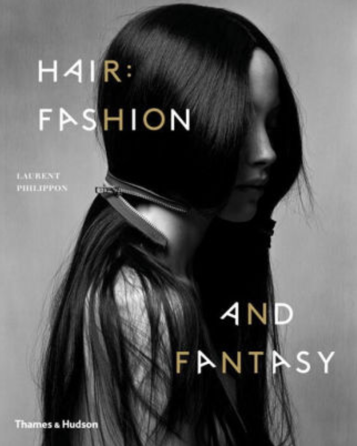 Hair: Fashion and Fantasy by Laurent Philippon -
