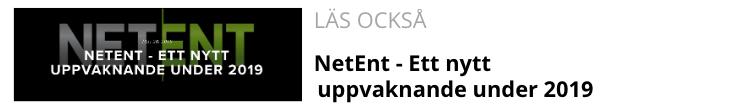 NetEnt - Ett nytt uppvaknande under 2019.png
