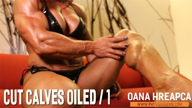 Cut Calves Oiled part 1 - Oana shows off her incredible thickly muscled calves, oiling them up in cut contest shape!