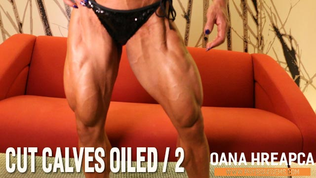 Cut Calves Oiled part 2 - Contest shape quads, hamstrings and calves are on display as Oana flexes her ripped oiled muscle!