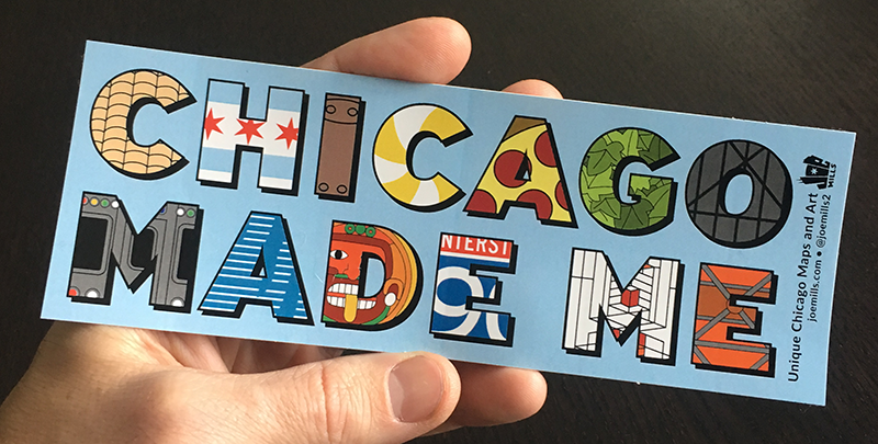 "Free ""Chicago Made Me"" sticker with every order"